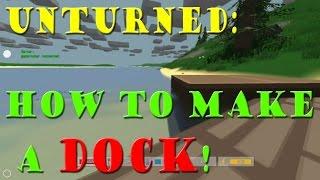 How To Make A Bridge/dock In Unturned