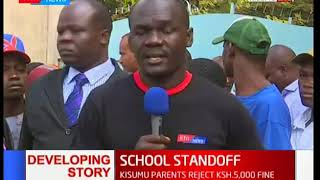 Standoff in Kisumu as parents reject Ksh 5,000/- fine
