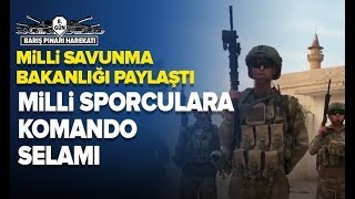 Mehmetçikten Milli Sporculara Selam! / A Haber