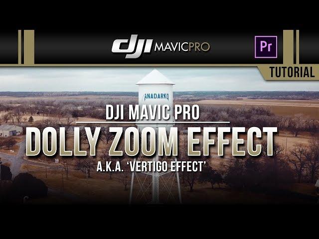 DJI Mavic Pro / Dolly Zoom Effect (Tutorial)