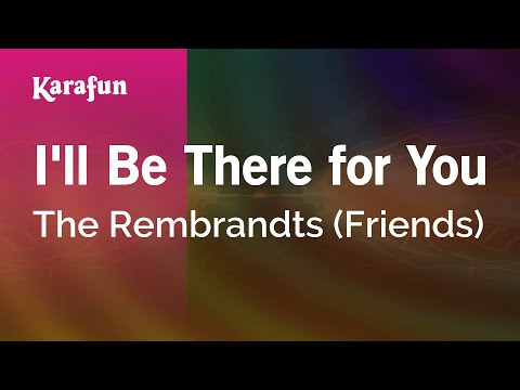 Karaoke Ill Be There for You - The Rembrandts *