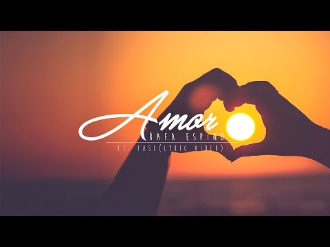 Rafa Espino - Amor [Ft. Fase] (Lyric Vídeo)