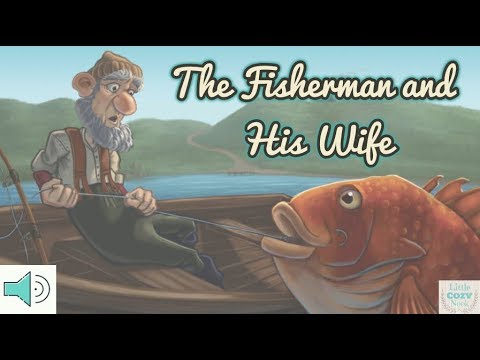 The Fisherman And His Wife Read Aloud For Children - Fables And Stories For Kids