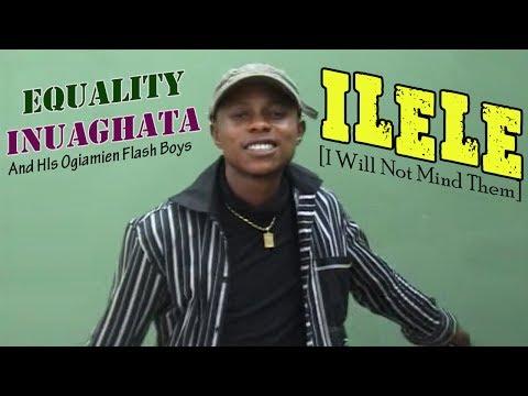 EDO MUSIC: ILELE (Full Album) by Equality Inuaghata