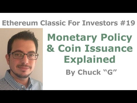 Ethereum Classic For Investors #19 - Monetary Policy & Coin Issuance Explained - By Chuck G