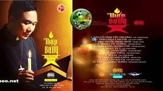 CD THÁNH CA VOL 29| THẮP SÁNG TRONG CON| LM JB NGUYỄN SANG
