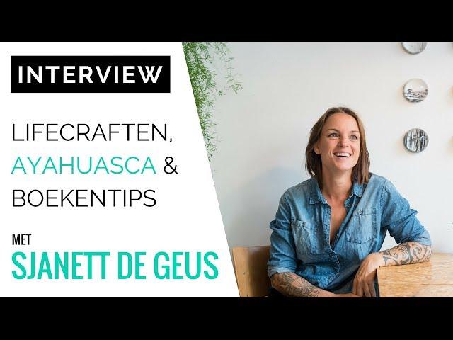 [INTERVIEW] Digital Nomad Sjanett de Geus: Lifecraften, Ayahuasca & Boekentips