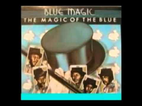 Blue Magic Let me be the one