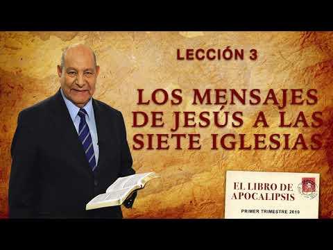 Pr. Bullón - Lección 3 - Los Mensajes De Jesús A Las Siete Iglesias