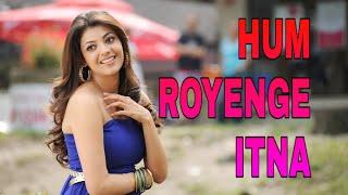 DJ HUM ROYENGE ITNA // HAME MALOON NAHI THA // INDIA REMIX