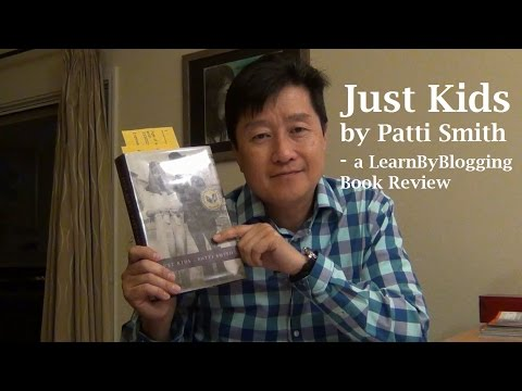 Just Kids By Patti Smith - A LearnByBlogging Book Review