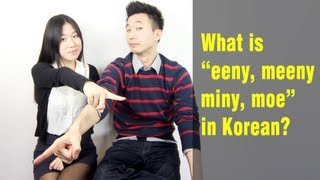 [Ask Hyojin] What is eeny, meeny, miny, moe in Korean?