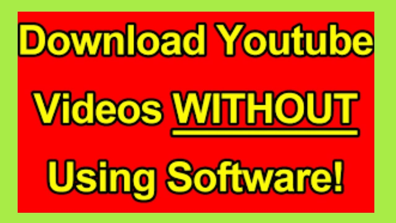 How To Download Youtube Videos Quickly Without Any Software Or Extension ?