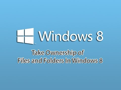 Take Ownership Of Files And Folders In Windows 8
