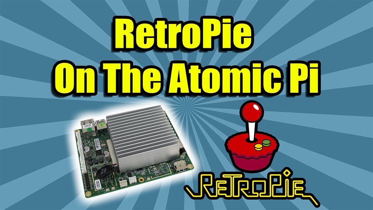 RetroPie on The Atomic Pi Single Board Computer - I Just