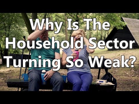 Why Is The Household Sector Turning So Weak?