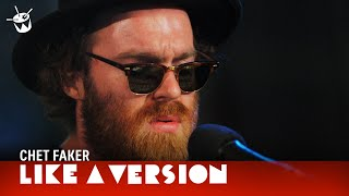 Chet Faker covers Sonia Dada '(Lover) You Don't Treat Me No Good' for Like A Version