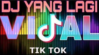 DJ TIK TOK VIRAL 2020