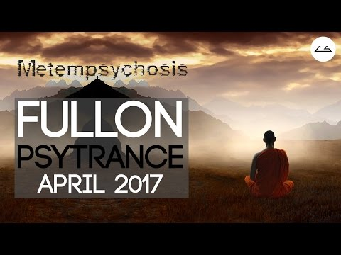 ☯METEMPSYCHOSIS☯ [Fullon Psytrance Mix April 2017]