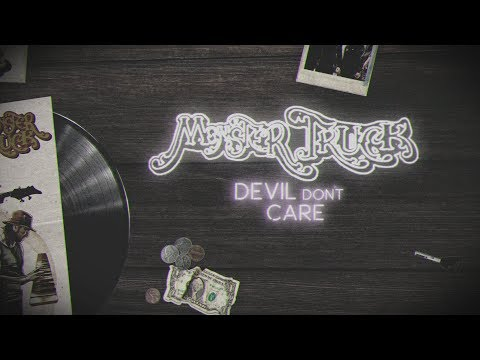 Monster Truck - Devil Don't Care (Official Lyric Video)