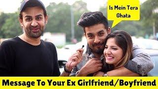 Message To Your Ex Girlfriend/Boyfriend   Siddhartth Amar   Street Interview India