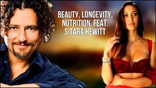 Beauty, Nutrition & Longevity With Special Guest Sitara Hewitt