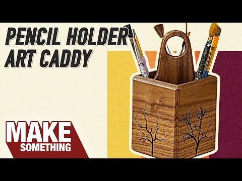 How to make a Pencil Holder/Art Caddy | Easy Woodworking Project