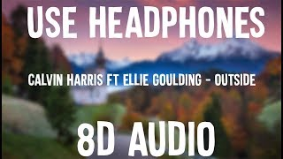 Calvin Harris ft. Ellie Goulding - Outside (Use Headphones!!!)