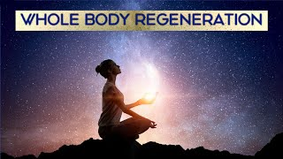 🎧 Whole Body Regeneration | Heal the Mind, Body and Spiri...