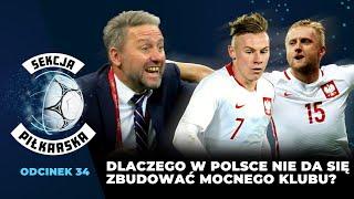 Dlaczego w Polsce tak trudno zbudować mocny klub [SEKCJA PIŁKARSKA] - Na żywo