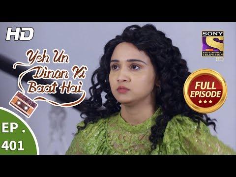 Yeh Un Dinon Ki Baat Hai - Ep 401 - Full Episode - 4th April, 2019