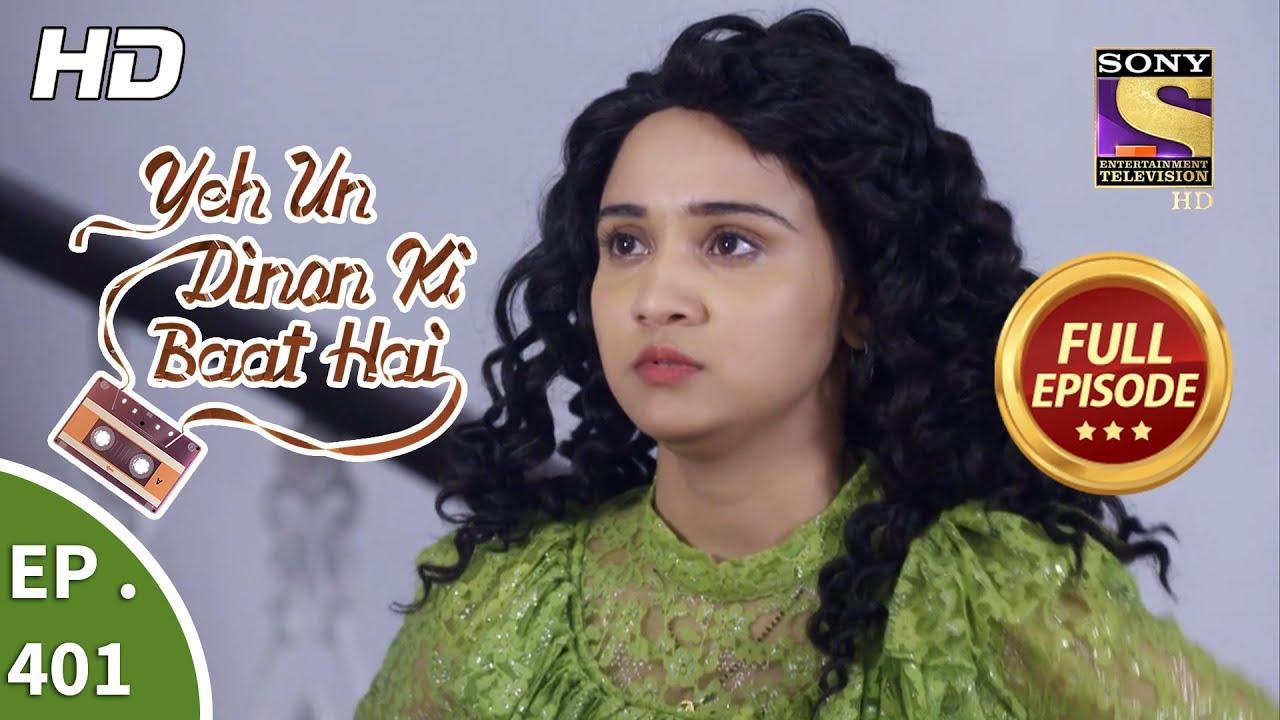Download Yeh Un Dinon Ki Baat Hai - Ep 401 - Full Episode - 4th April, 2019