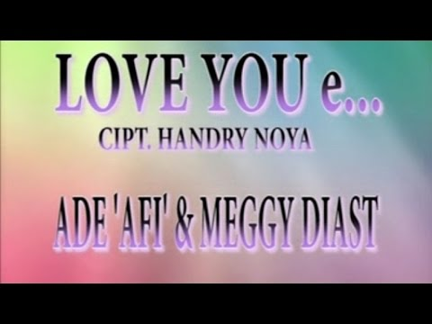 ADE AFI & MEGGIE DIAST - LOVE YOU E...