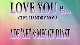 ADE AFI & MEGGIE DIAST - LOVE YOU E...