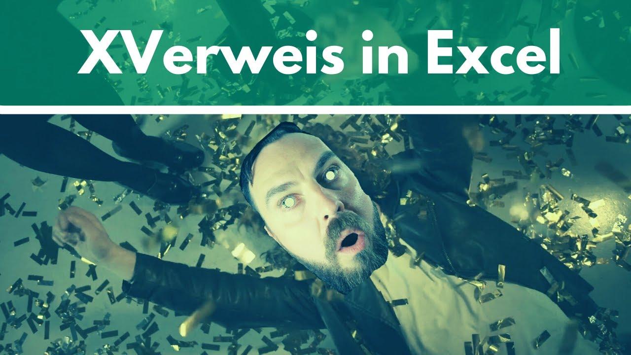 Der XVerweis in Excel - einfach erklärt mit vielen Beispielen!