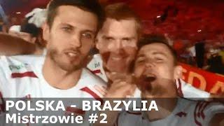 POLSKA - BRAZYLIA - Mistrzowie #2