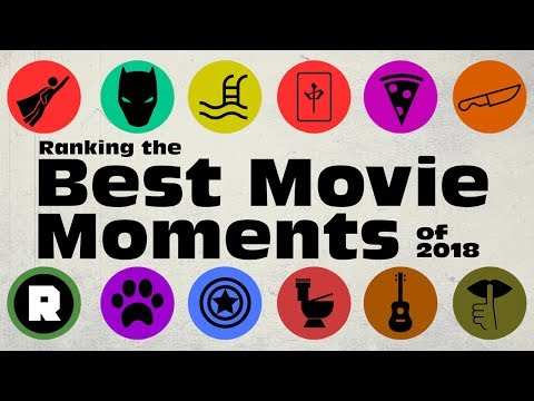 Ranking the 12 Best Movie Moments of 2018 | The Ringer Mp3