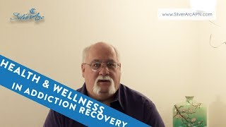 Health and Wellness in Addiction Recovery