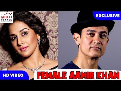 Vidya Balan Is Female Aamir Khan