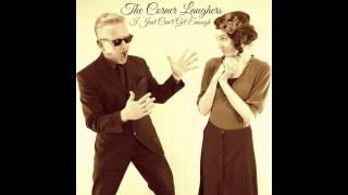 The Corner Laughers - Just Can't Get Enough