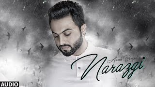 Narazgi: Aarsh Benipal (Full Audio) | Rupin Kahlon | Latest Punjabi Songs 2016 | T-Series