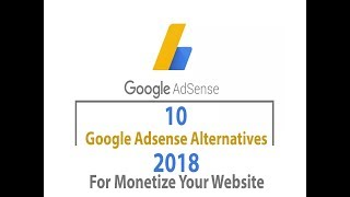 10 Adsense Alternatives 2018 Will Help Monetize Your Site