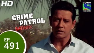 Crime Patrol - क्राइम पेट्रोल सतर्क - Episode 491 - 5th April 2015