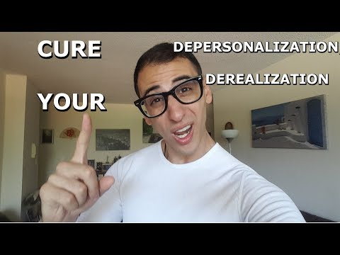 How to FIX Depersonalization/Derealization