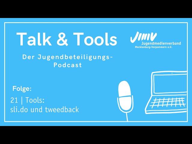 Folge 21 | Tools: sli.do und Tweedback - Talk&Tools - der Jugendbeteiligungspodcast