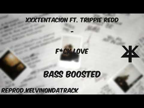 XXXtentacion - Fuck love Bass Boosted [reprod.KelvinODT]