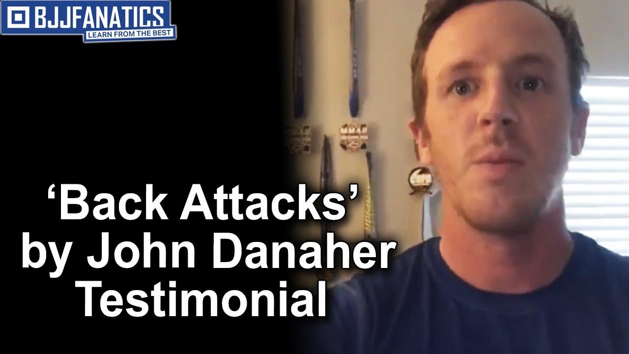 BJJ Training Testimonial - Back Attacks Enter The System by John Danaher