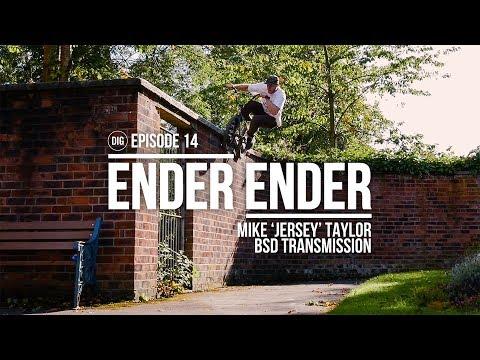 DIG BMX - Ender Ender - Mike 'Jersey' Taylor