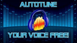 How To Autotune Your Voice FREE In Less Than 5 Minutes!