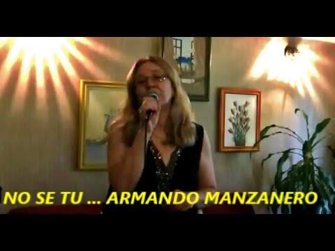 NO SE TU .... ARMANDO MANZANERO.